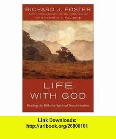 Life with God Publisher HarperOne Richard J. Foster ,   ,  , ASIN: B004U6R2B0 , tutorials , pdf , ebook , torrent , downloads , rapidshare , filesonic , hotfile , megaupload , fileserve
