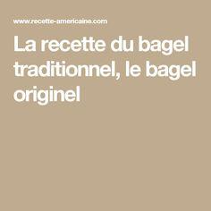 La recette du bagel traditionnel, le bagel originel
