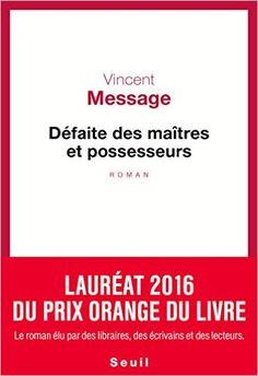 Amazon.fr - Défaite des maîtres et possesseurs - Vincent Message - Livres