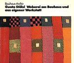 Gunta Stölzl Weberei am Bauhaus und aus eigener Werkstatt - stolzl