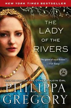 The Lady of the Rivers by Philippa Gregory (Book 1 / Cousins War Series) - $16 - BAM