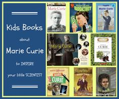 Kids Books about Marie Curie to Inspire Your Little Scientist Erin Vincent