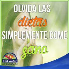 """""""Olvida las dietas, simplemente come sano"""" #FraseDelDía #Motivación #salud"""