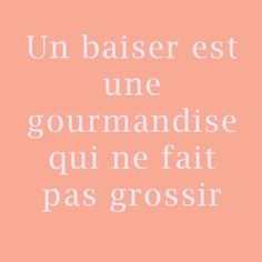 Valentine's Day Quotes : QUOTATION – Image : Quotes Of the day – Description Humour Un baiser Sharing is Power – Don't forget to share this quote ! Valentine's Day Quotes, Some Quotes, Words Quotes, Crush Quotes, French Words, French Quotes, Good Quotes For Instagram, Plus Belle Citation, Proverbs Quotes