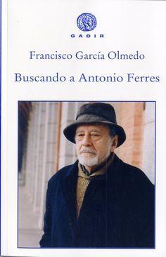 Buscando a Antonio Ferres / Francisco García Olmedo. Gadir, D.L. 2015
