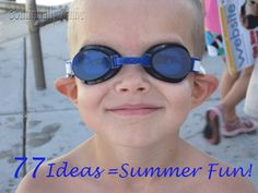 75 ideas to do with kids this summer...