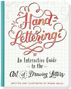 Hand lettering an Interactive Guide to drawing Letters with Megan Wells - Beginning Hand Lettering with Pretty Prints and paper - Learn To Hand Letter: 20 Fantastic Resources For Beginners + Bonus! A Free Printable Online Class/Student Planner