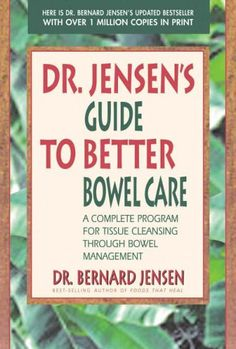 Dr Jensen's Guide To Better Bowel Care by Bernard Jensen http://www.amazon.co.uk/dp/0895295849/ref=cm_sw_r_pi_dp_ggZwvb1Q6TQFR