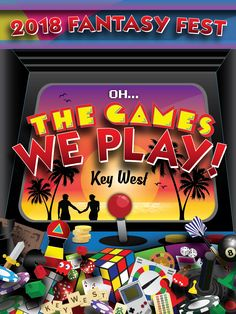 "Key West 2018 Fantasy Fest ""Oh, The Games We PLAY!"" Poster concept Play Poster, Key West, Concept, Fantasy, Games, Ideas, Design, Game, Fantasy Movies"
