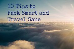Here There and Everywhere 13 Sanity Saving Travel Tips!