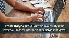 Prosta Rutyna, Która Pozwala Systematycznie Tworzyć Treść W Internecie (I Zarabiać Pieniądze): http://blog.przyciagajacymarketing.pl/prosta-rutyna-ktora-pozwala-systematycznie-tworzyc-tresc-w-internecie-i-zarabiac-pieniadze/