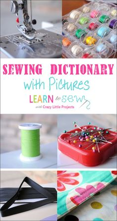 This sewing dictionary with pictures defines basic sewing terms for beginners to learn to sew online.