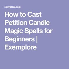 How to Cast Petition Candle Magic Spells for Beginners | Exemplore