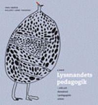Lyssnandets pedagogik En inspirerande bok för oss i förskolan, så här borde alla jobba!