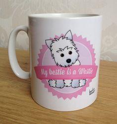 My bestie is a Westie mug  West Highland by barkitillustration, £10.00