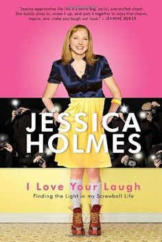 I Love Your Laugh: Finding the Light in My Screwball Life by Jessica Holmes http://www.amazon.com/dp/0771041357/ref=cm_sw_r_pi_dp_J8Fjvb1FZ3730