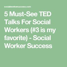 5 Must-See TED Talks For Social Workers ( is my favorite) - Social Worker Success Ted Talks Video, Best Ted Talks, Community Psychology, Criminal Justice Major, Motivational Interviewing, School Social Work, Social Thinking, How To Better Yourself, Getting Things Done