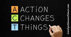 """Taking action lifts you out of """"thinking/dwelling"""" on your situation – a passive bystander with little or no control – to one who takes action by putting forth solid effort to move themselves forward. Action is the step that moves """"energy"""" in the physical realm. CarolynHansenFitness.com"""
