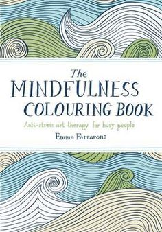 The Mindfulness Colouring Book: Anti-Stress Art Therapy for Busy People by Emma Farrarons Tattoo Coloring Book, Mandala Coloring, Colouring Pages, Free Coloring, Adult Coloring, Coloring Books, Anti Stress, Stress And Anxiety, Mindfulness Colouring