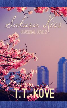 Seasonal Love 2: Sakura Kiss. Contemporary m/m. Set in Japan and Finland. Cover designed by Aisha Akeju.