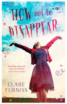 How Not to Disappear by Clare Furniss. Two perspectives and intertwining stories from Hattie, a pregnant and troubled teenager, and her great-aunt Gloria. It's a journey-of-discovery tale and a spirited one both in telling a present-day story and one from the postwar era.
