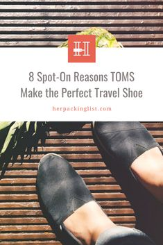 Toms shoes will solve your travel shoe dilemma once and for all! Click to read 8 fantastic reasons why TOMS should be included on your next packing list! #herpackinglist #travelshoes #packinglists #travelpackinglist #whattopack #toms Her Packing List, Packing List For Travel, Packing Tips, Packing Shoes, Travel Shoes, Tom Brands, Winter Travel Outfit, Packing Light, What To Pack