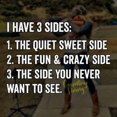 So so true. The side you don't want to see scares me