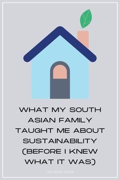 One writer shares how her South Asian parents taught her about sustainability before it was on-trend. #sustainability #sustainableliving #firstgenstories #reducereuserecycle