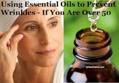 Using Essential Oils to Prevent Wrinkles - If You Are Over 50