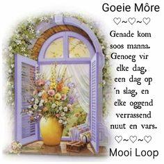 Good Morning Wishes, Good Morning Quotes, Lekker Dag, Evening Greetings, Goeie Nag, Goeie More, Afrikaans Quotes, Morning Greeting, Christian Women