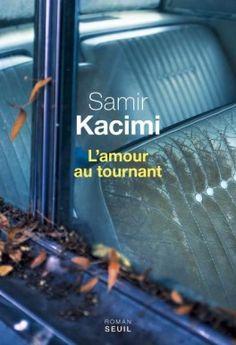 Découvrez L'amour au tournant de Samir Kacimi sur Booknode, la communauté du livre