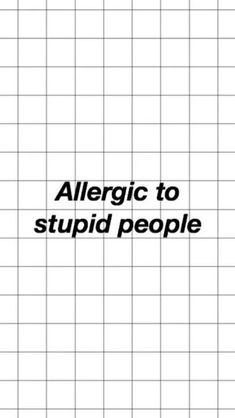 Allergic to stupid people - .- Allergica alle persone stupide 👍🏻🤐 – Allergic to stupid people 👍🏻🤐 – - Words Wallpaper, Cartoon Wallpaper Iphone, Homescreen Wallpaper, Iphone Background Wallpaper, Disney Wallpaper, Funny Wallpapers For Iphone, Iphone Wallpaper Vintage Hipster, Savage Wallpapers, Aesthetic Pastel Wallpaper