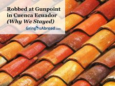 Robbed at Gunpoint in Cuenca Ecuador (& Why We Stayed) - GringosAbroad