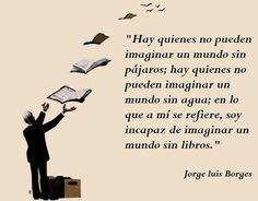 Frases que dejan una marca indeleble :  Borges
