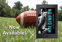 Holding On is a standalone new adult romance by Allie Everhart.