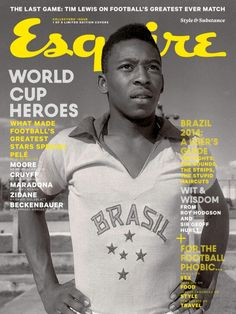 """""""World Cup magazine covers starting to trend"""", 9 May Esquire UK, June 2014 — Pelé. Sports Magazine Covers, Magazine Cover Design, Magazine Wall, Time Magazine, Esquire Uk, Sports Graphic Design, Last Game, Cover Style, Media Design"""