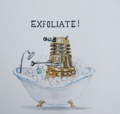 When I do the Dr Who Bathroom. Dalek Bathtime Dr Who art print by autogeography. Serie Doctor, The Doctor, Doctor Who Fan Art, Twelfth Doctor, Fandoms, Nerd Love, 221b, Geek Out, Superwholock