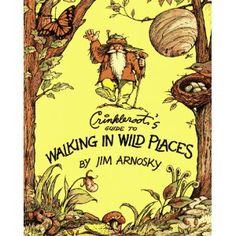 Crinkleroot's Guide to Walking in Wild Places [Hardcover]  Jim Arnosky (Author, Illustrator)