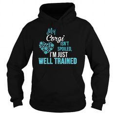 Cool My Corgi Isn't Spoiled I'M Just Well Trained T-Shirt T-Shirts
