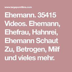 Ehemann. 35415 Videos. Ehemann, Ehefrau, Hahnrei, Ehemann Schaut Zu, Betrogen, Milf und vieles mehr.
