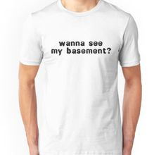 horror, scary, horror t shirts, horror movies, creep, creepy t shirts, creepy gifts, basement, prank, joke, dark humor, funny t shirts, wanna see my basement, sex joke, adult jokes, adult humor, torture, sex t shirts, funny party t shirts, party t shirts, film, scary movie, movies, typography t shirts, cool, retro, fashion, new, original, unique, clever, men, modern, girl, woman, unisex, inspirational, gift, birthday, popular, title, birthday gift,