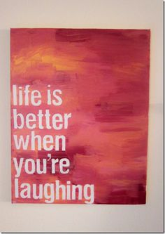 lifeisbetterwhenyourlaughing thumb1 DIY Canvas Art