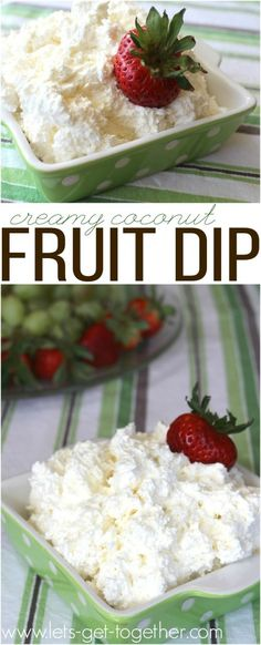Creamy Coconut Fruit Dip from Let's Get Together - 3 ingredients, amazing coconut flavor! Perfect for Easter and Mother's Day meals. #fruitdip #recipe