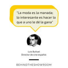 Luis Buñuel dijo que… #Fashionquotes #frasesmoda #behindtheshowroom #frases #quotes | Behind the showroom