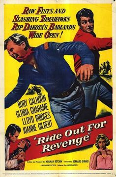 RIDE OUT FOR REVENGE (1957) - Rory Calhoun - Gloria Grahame - Lloyd Bridges - Joanne Gilbert - Directed by Bernard Gerard - United Artists - Movie poster.
