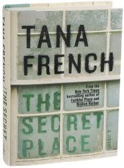 Tana French's 'The Secret Place' Involves a Girls' School - NYTimes.com