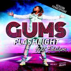 gums feat edalam-flashlight(radio mix)(version francophone)