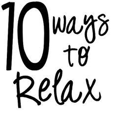 10 Ways to #Relax   The Veggie Girl
