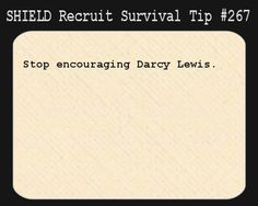 S.H.I.E.L.D. Recruit Survival Tip #267:Stop encouraging Darcy Lewis. [Submitted by elkian]   best stuff
