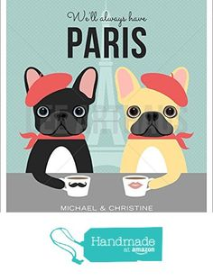 "212P - ""We'll Always Have Paris"" French Bulldogs Drinking Coffee Custom Couple Name UNFRAMED Wall Art Print by Lee ArtHaus from LeeArtHaus https://www.amazon.com/dp/B01G4D3GIE/ref=hnd_sw_r_pi_dp_.0NDzbRHE6MEB #handmadeatamazon"